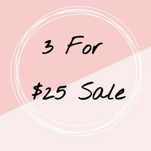 3 For $25 Sale!